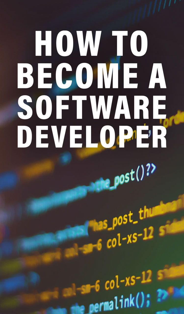 How To Become A Software Developer According To The Pros Software Development Development How To Become