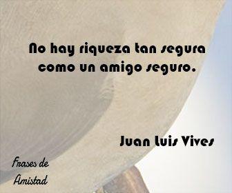 Frases De Amistad Cortas De Juan Luis Vives Frases De