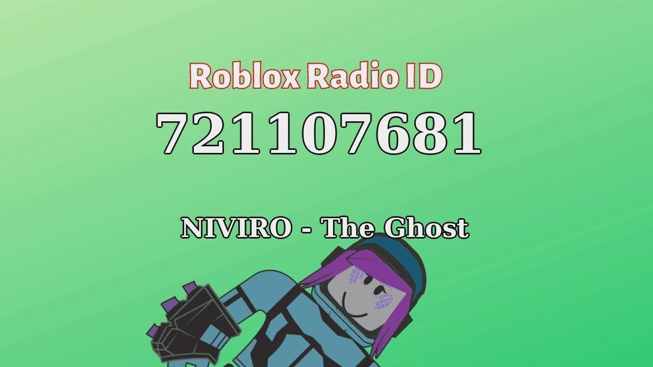 Niviro The Ghost Roblox Id Roblox Radio Code Roblox Music Code Roblox Radio Music Radio