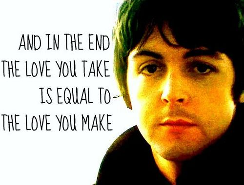 And In The End With Images Beatles Quotes Paul Mccartney