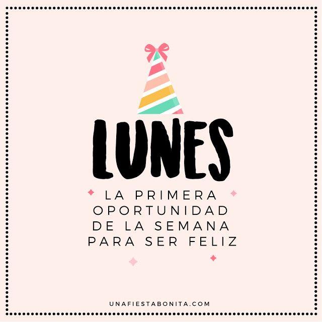 Lunes La Primera Oportunidad De La Semana Para Ser Feliz
