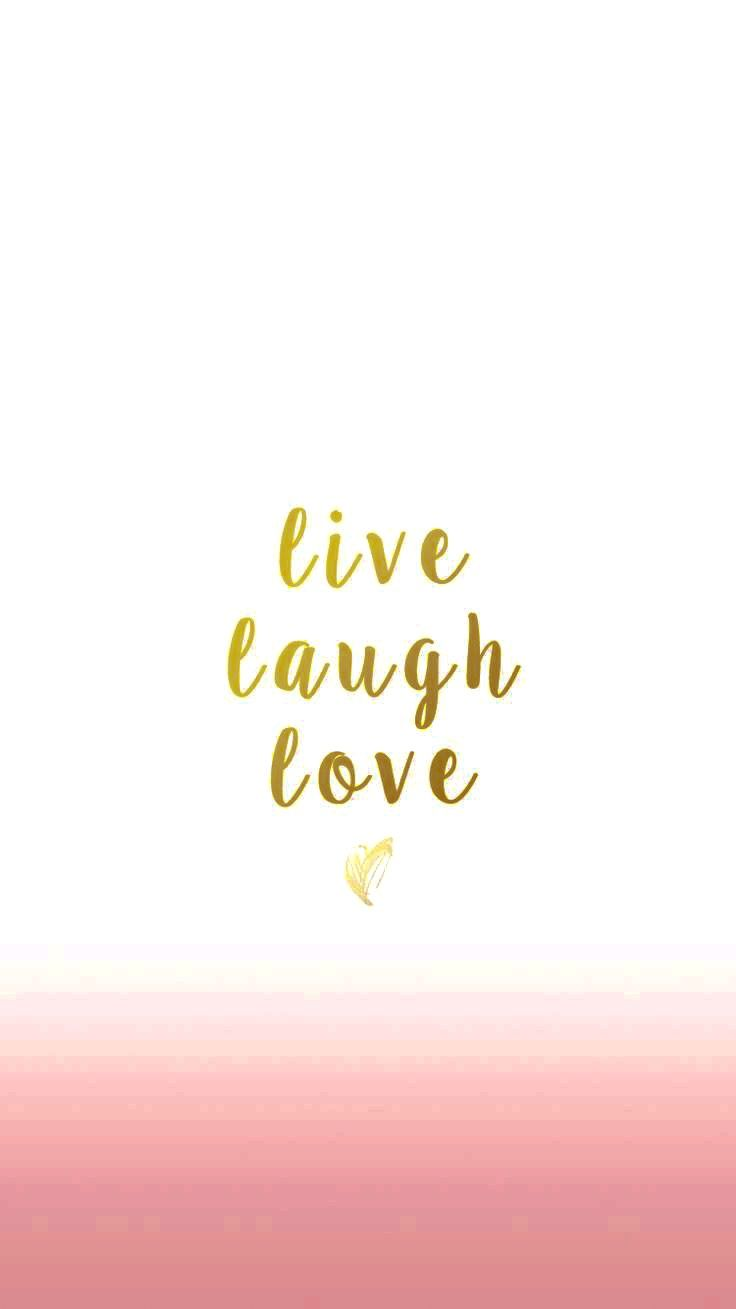 Live Laugh Love Simple Iphone Wallpaper Phone Wallpaper Quotes
