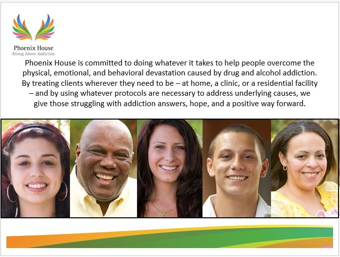 Learn more about the Phoenix House and our mission to serve clients across the nation. Visit our website at www.phoenixhouse.org
