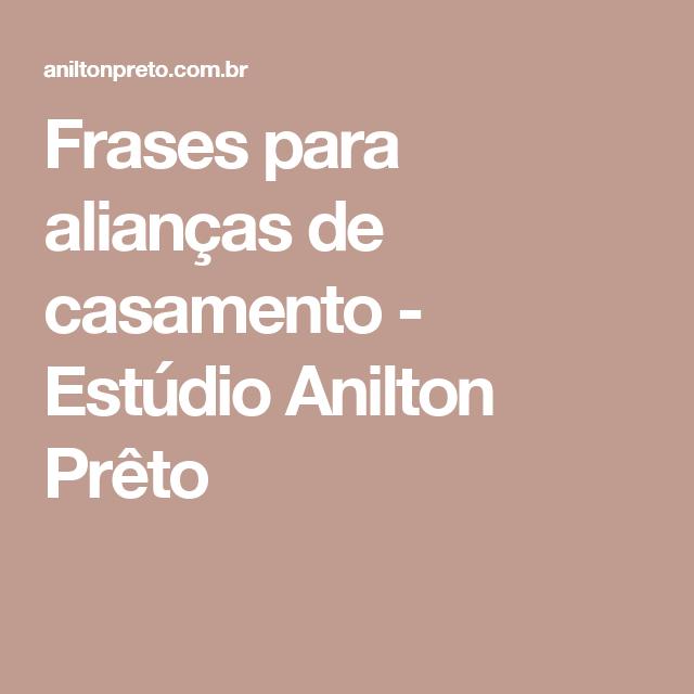 Frases Para Alianças De Casamento Estúdio Anilton Prêto