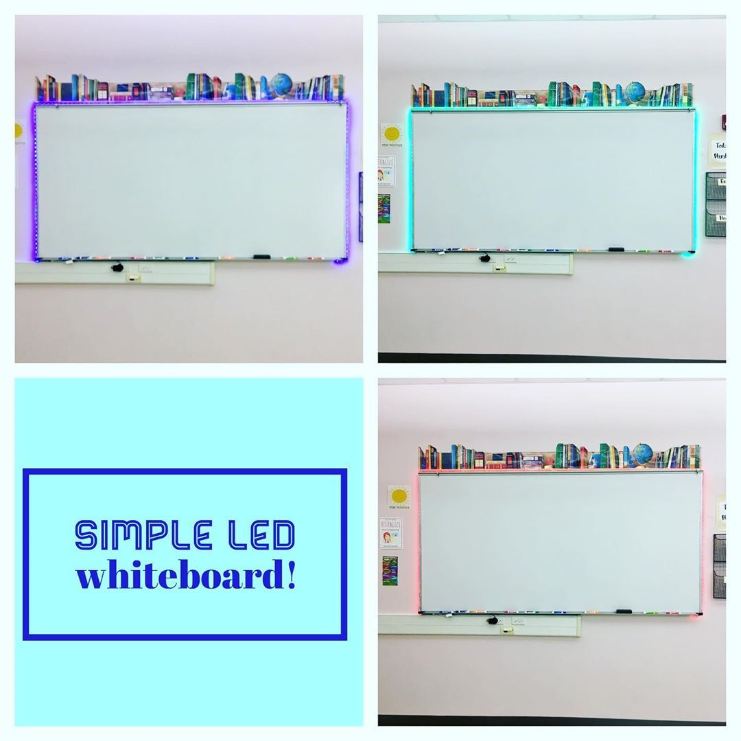 Jump On The Led Whiteboard Craze By Easily Installing A 16 4 17 Foot Led Light Strip To Your Board I Got My 16 4 Foot One On Amazon