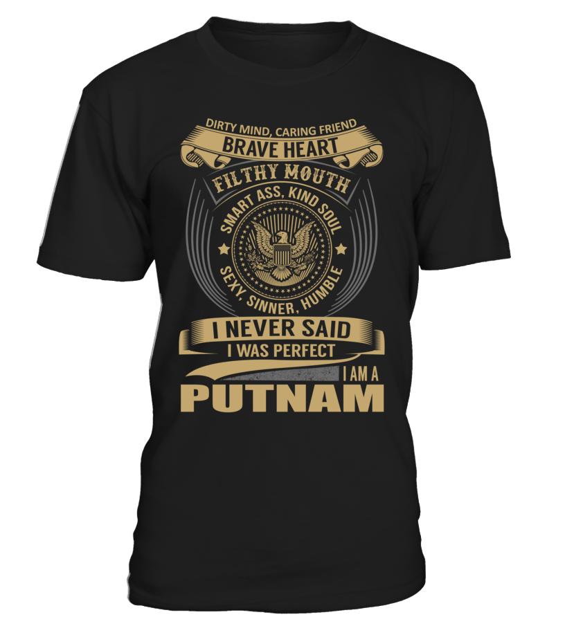 I Never Said I Was Perfect, I Am a PUTNAM