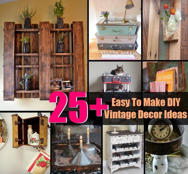 Easy to Make Home Decor | 25+ Easy To Make DIY Vintage Decor Ideas ...