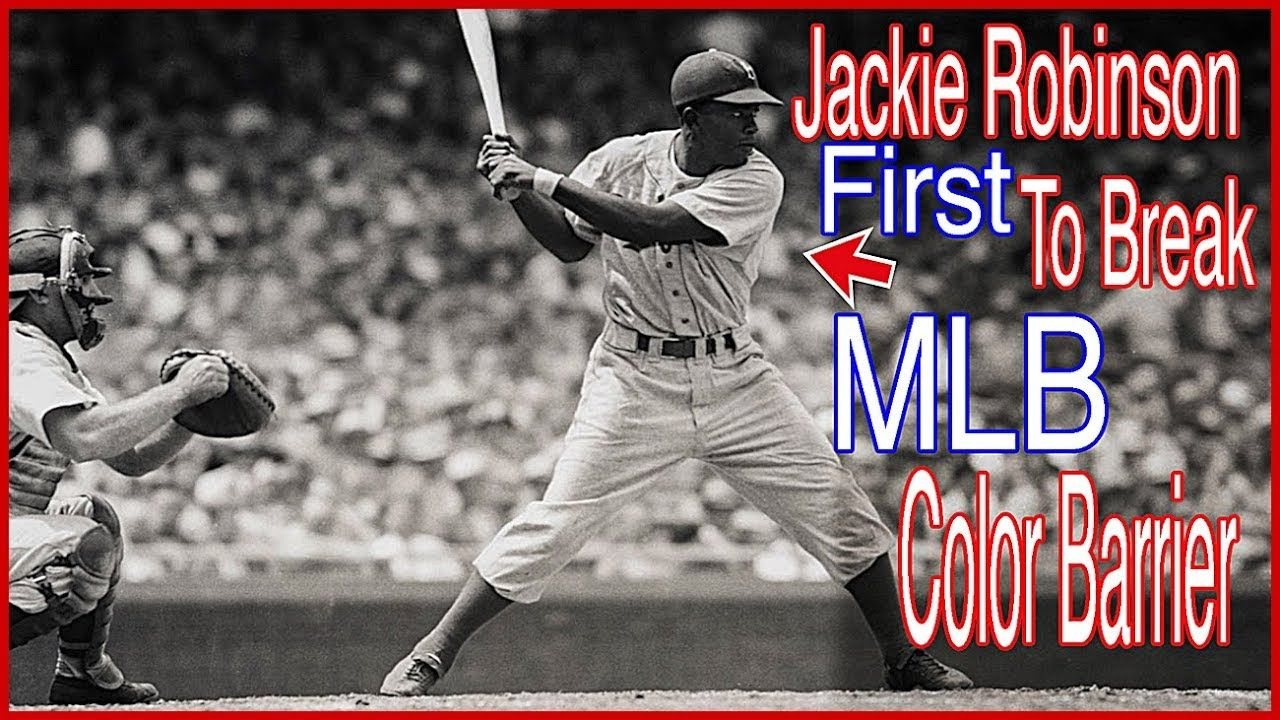 Jackie Robinson First AfricanAmerican To Break MLB Color