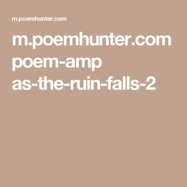 Mpoemhuntercom Poem Amp As The Ruin Falls 2 Tattoo