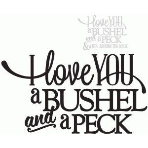 Download I love you a bushel & a peck - vinyl   Silhouette design ...