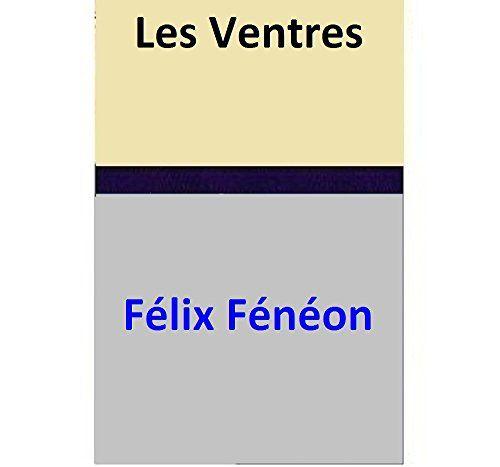 Les Ventres par [Félix Fénéon]