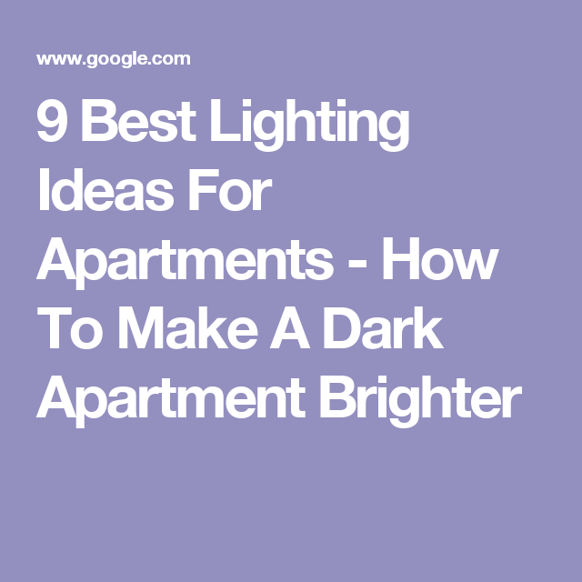 9 best lighting ideas for apartments how to make a dark apartment brighter