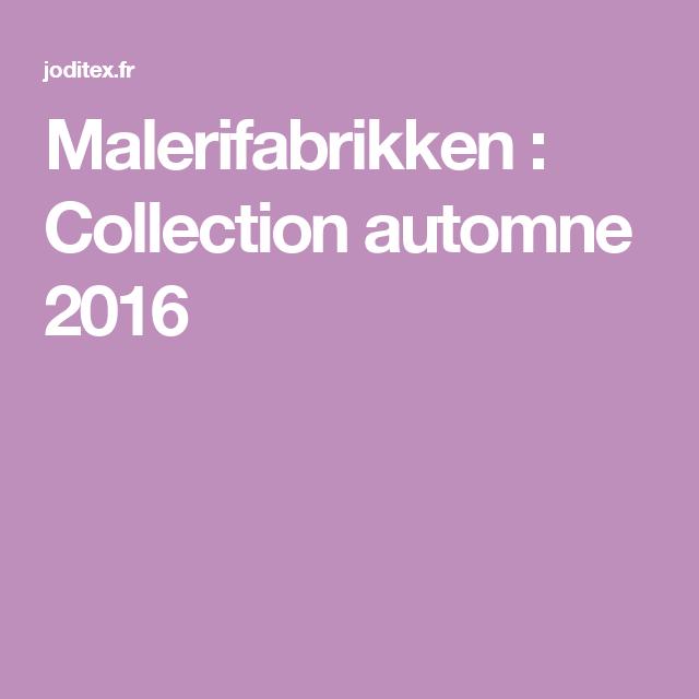 Malerifabrikken : Collection automne 2016