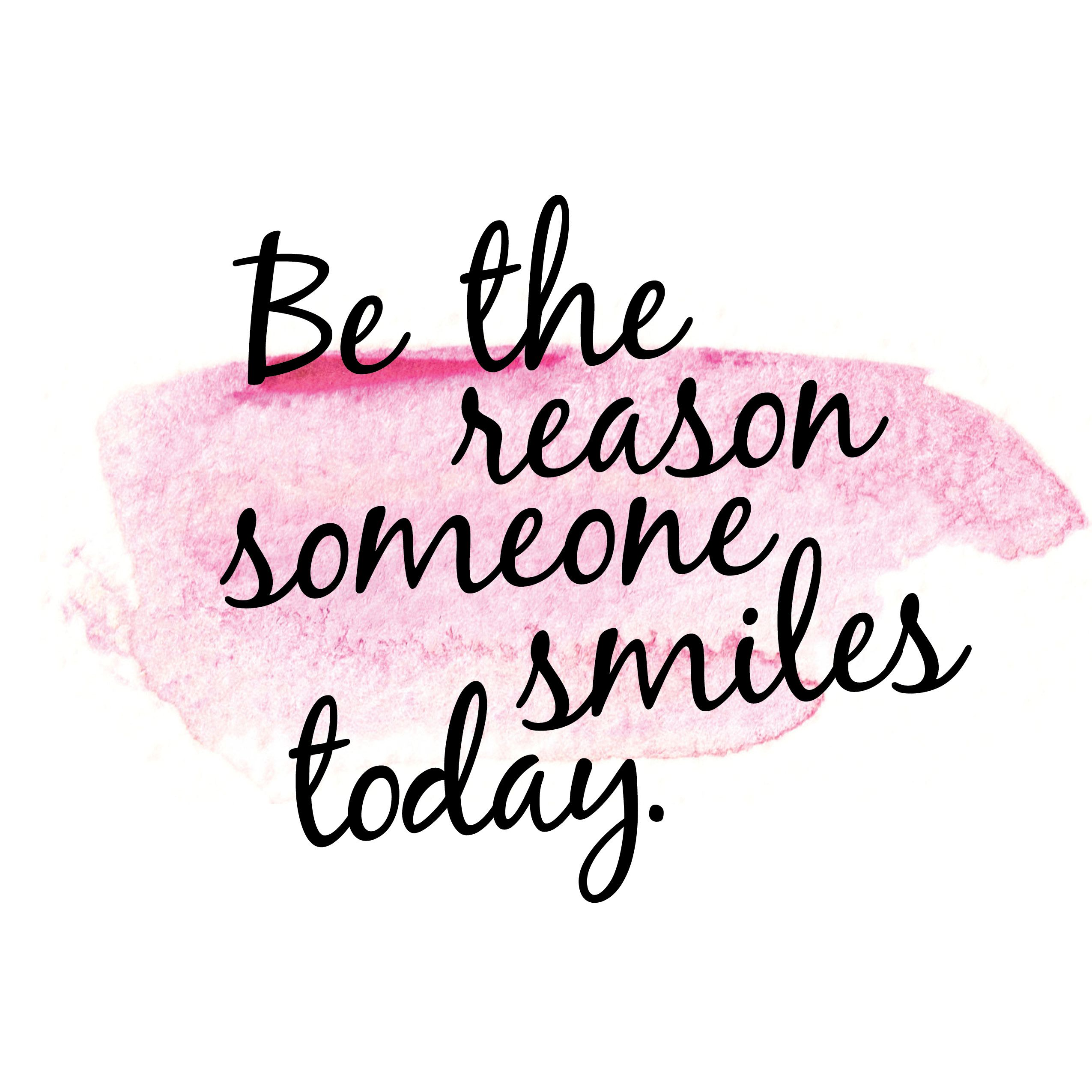 Be the reason someone smiles today. #inspiration #quote | Short