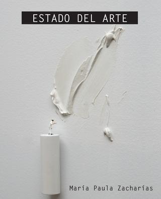 ESTADO DEL ARTE  Veinticinco notas sobre artistas, galeristas, coleccionistas, gestores culturales y otros actores del sistema del arte en la Argentina