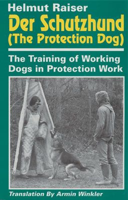 Der Schutzhund The Protection Dog Working Dogs Dog Training