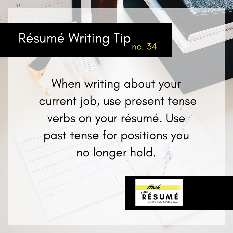 What Tense To Use In Resume.Write In The Present Tense About Your Current Job And Past