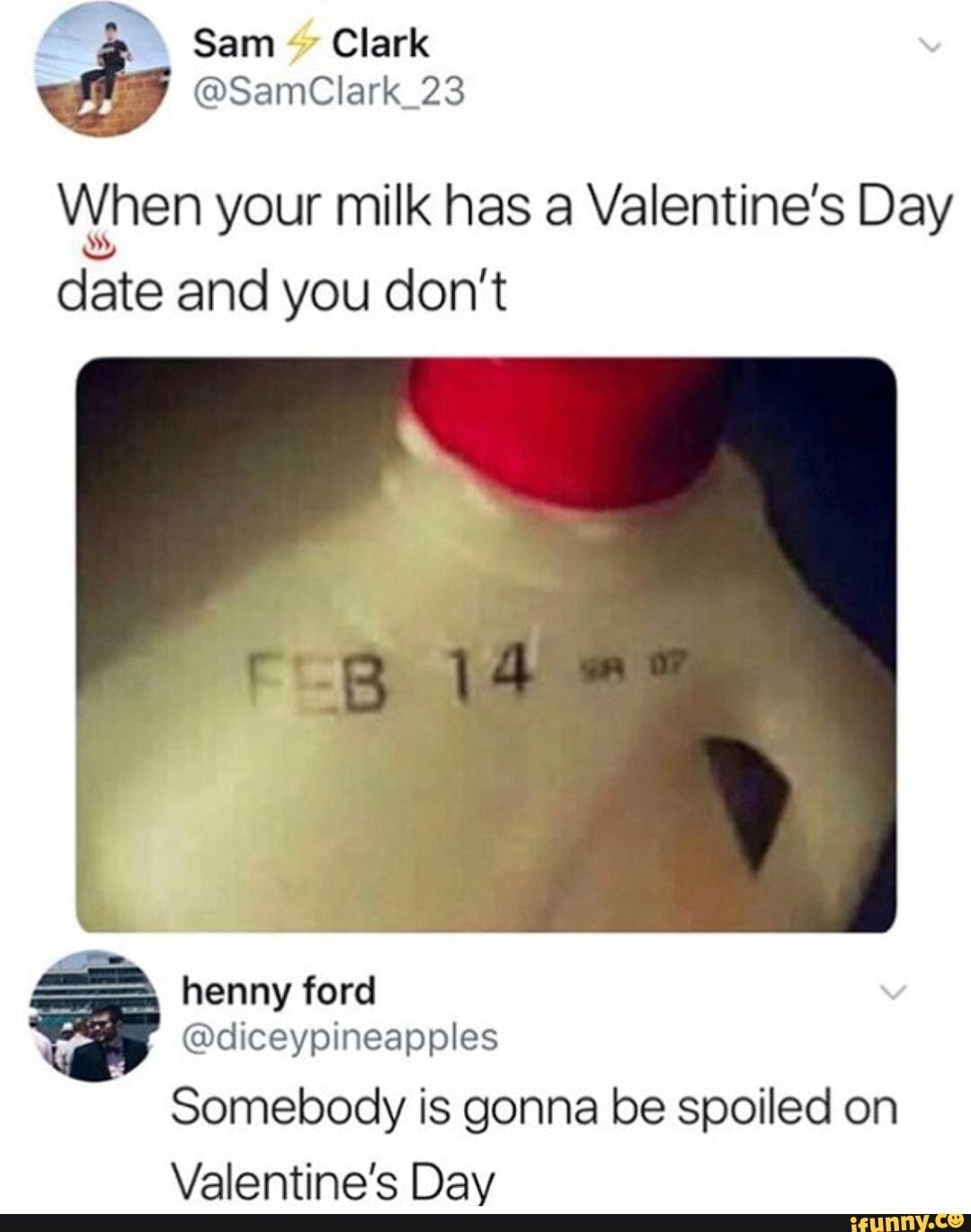 When Your Milk Has 3 Valentine S Day Date And You Don T Somebody Is Gonna Be Spoiled On Valentine S Day Ifunny Stupid Funny Memes Really Funny Memes Funny Relatable Memes