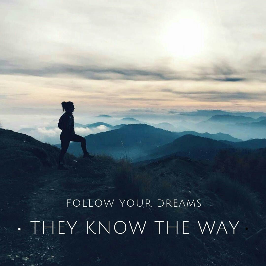 Quotes About Landscape Follow Your Dreams They Know The Way Hiking Is My Dream Quote