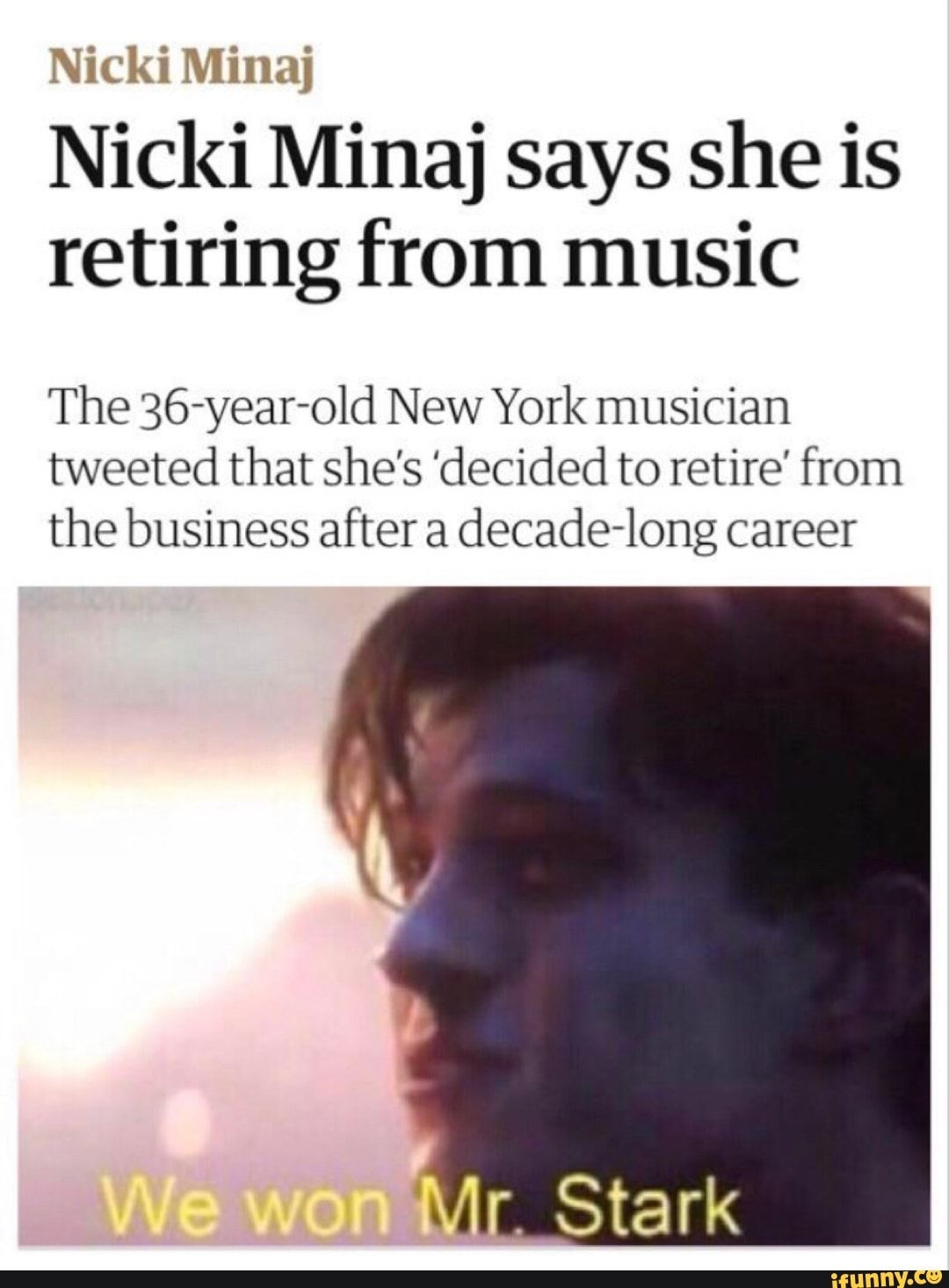 Nicki Minaj Nicki Minaj Says She Is Retiring From Music The 36 Year Old New York Musician Tweeted That She S Decided To Retire From The Business After A Decad Nicki Minaj Memes Musician