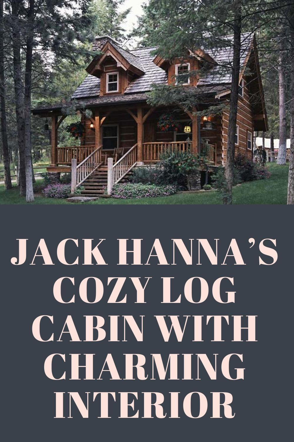 Jack Hanna's Cozy Log Cabin With Charming Interior | Cabin ...