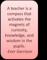teacher is a compass that activates the magnets of curiosity ...