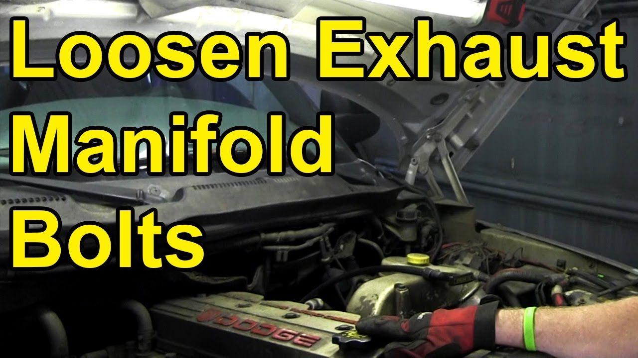 How To Loosen Stuck Exhaust Manifold Bolts
