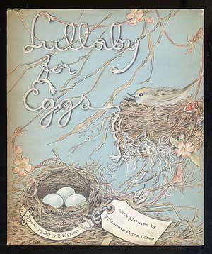 Lullaby for Eggs: A Poem - written by Betty Bridgman, illustrated by Elizabeth Orton Jones