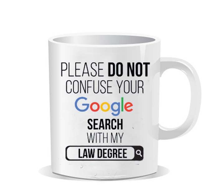 4863519ba68 Please do not confuse your google search my law degree Ceramic Mug ...