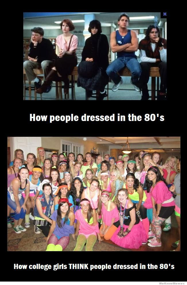 How College Girls Think People Dressed In The 80s   WeKnowMemes