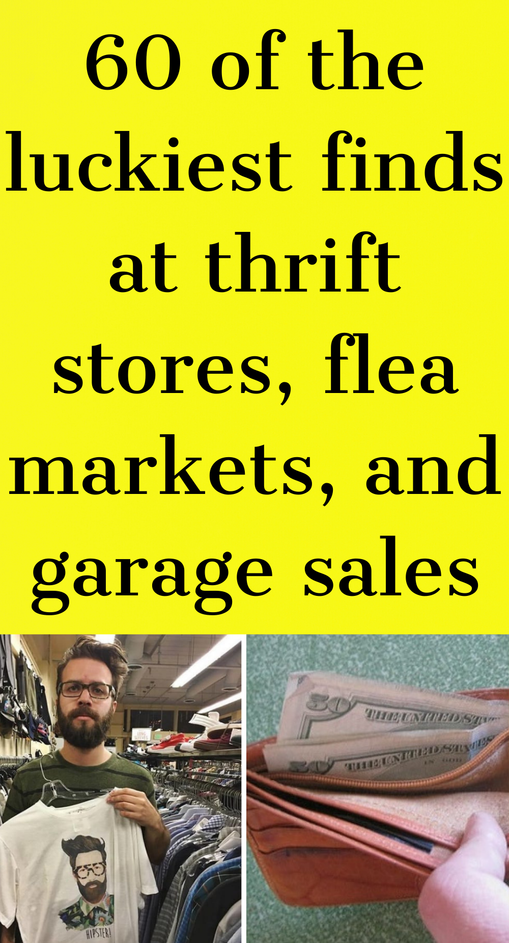60 of the luckiest finds at thrift stores, flea markets, and garage sales