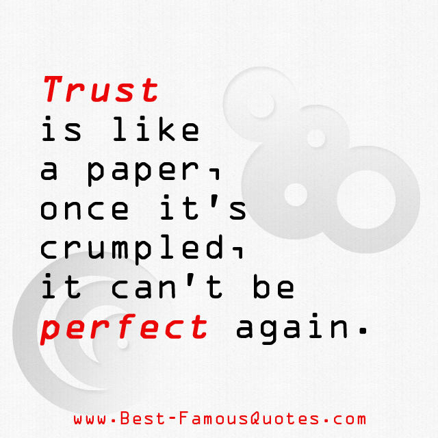 Trust Is Like A Paper, Once Itu0027s Crumpled, It Canu0027t Be Perfect