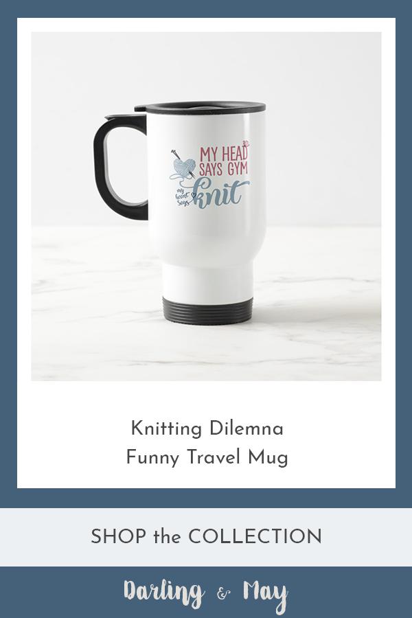 Funny Knitters Saying W Yarn And Knitting Needles Travel Mug Zazzle Com Mugs Knitters Gifts Knitting