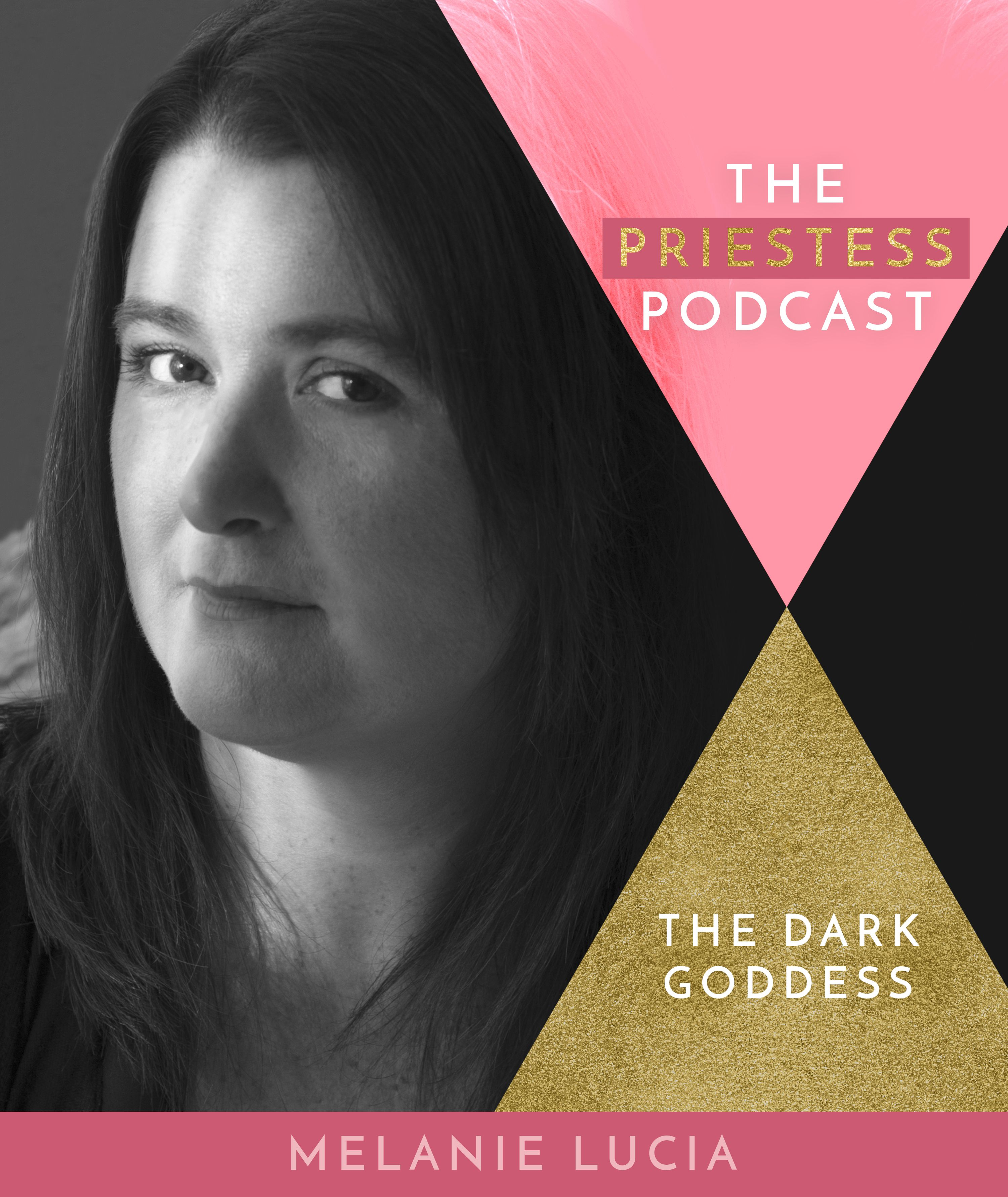 Melanie Lucia joins the Priestess Podcast to discuss the