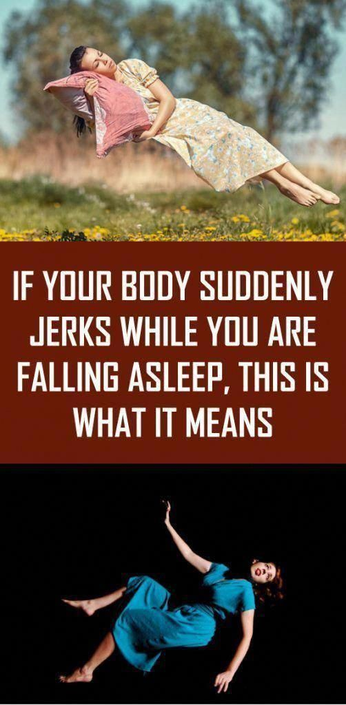 If Your Body Suddenly Jerks While You Are Falling Asleep This Is What It…