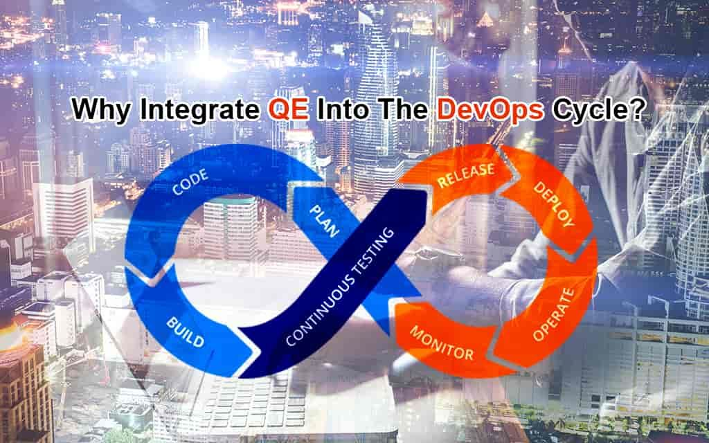 Why Integrate QE Into The DevOps Cycle? Development life