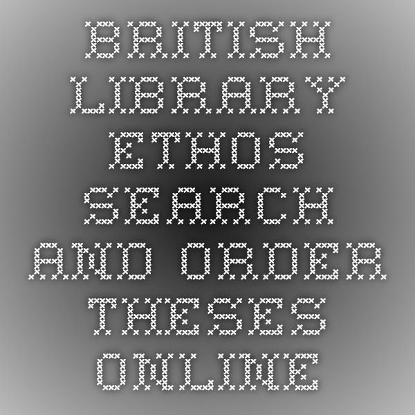 british library ethos search and order theses online genealogy  british library ethos search and order theses online