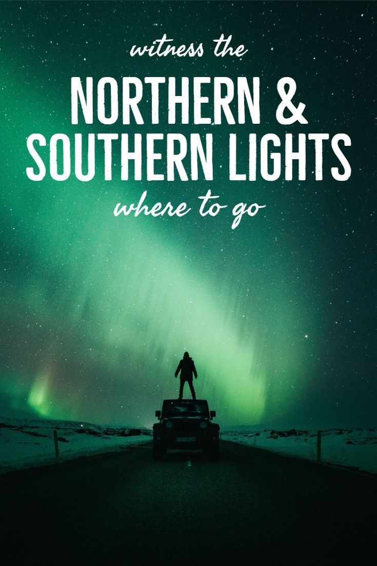 6 Amazing Places to Witness the Northern and Southern