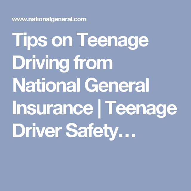 Tips On Teenage Driving From National General Insurance Teenage