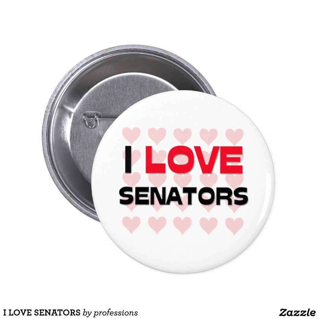 I LOVE SENATORS BUTTON