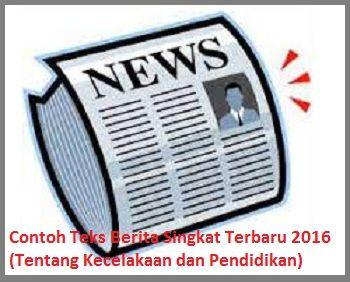 Contoh Teks Berita Singkat Terbaru 2016 Tentang Kecelakaan Dan
