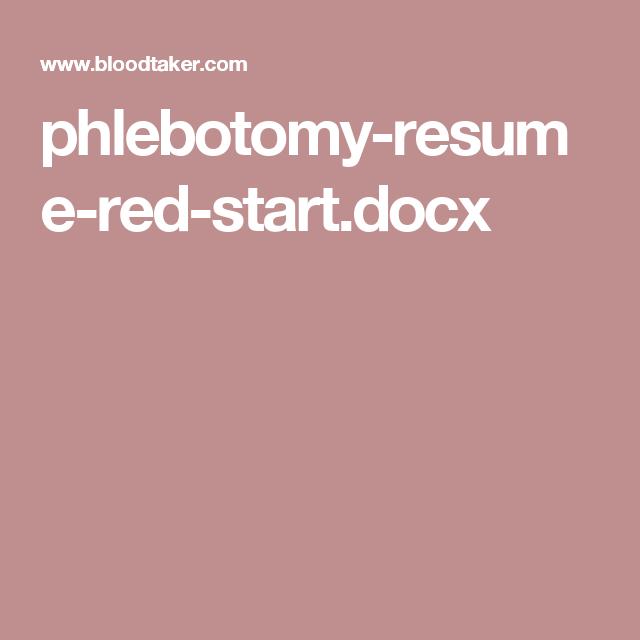 Phlebotomy Resume Phlebotomyresumeredstartdocx  Phlebotomy  Pinterest
