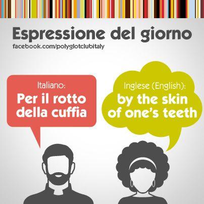 Italian / English idiom: by the skin of one's teeth
