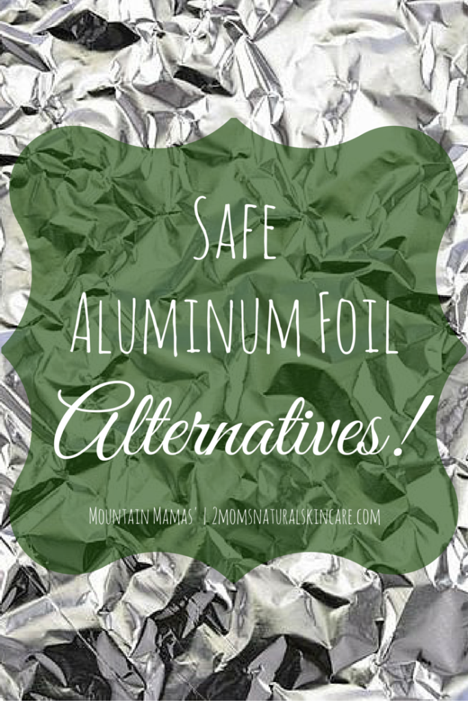 Safe Aluminum Foil Alternatives Eco Friendly Cleaning