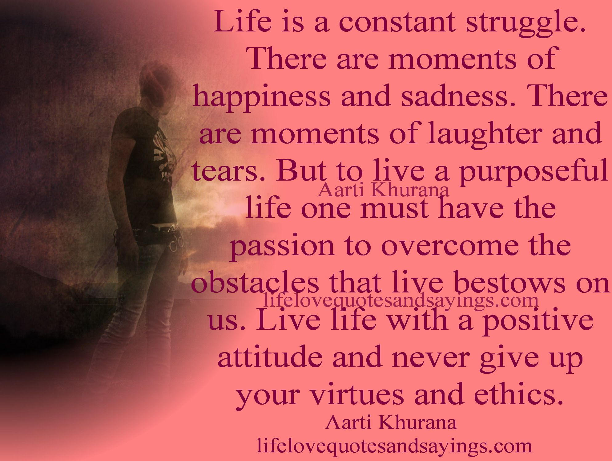 Life Is A Constant Struggle There Are Moments Of Happiness And Sadness There Are Moments Of Life Struggle Quotes Struggle Quotes Inspiring Quotes About Life