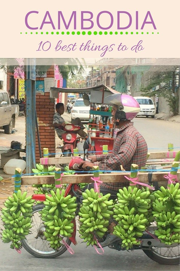 Cambodia – 10 best things to do