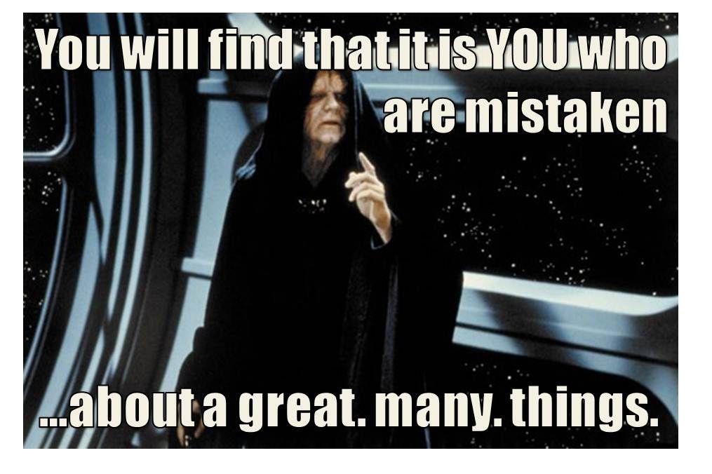 Correcting Palpatine Meme Classic Star Wars Star Wars Theories Star Wars Episodes