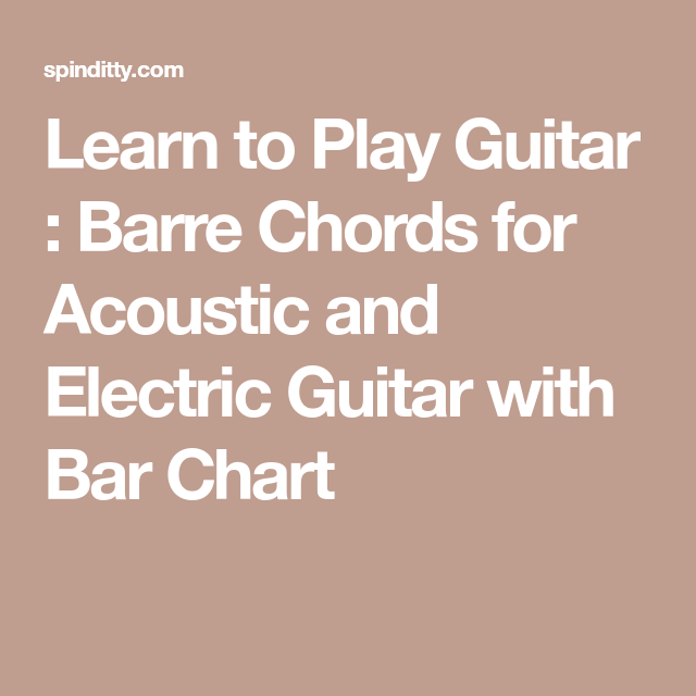 Learn To Play Guitar Barre Chords For Acoustic And Electric Guitar