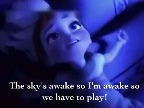 "Picture of toddler Anna from Frozen with the caption ""The sky's awake, so I'm awake, so we have to play!"""