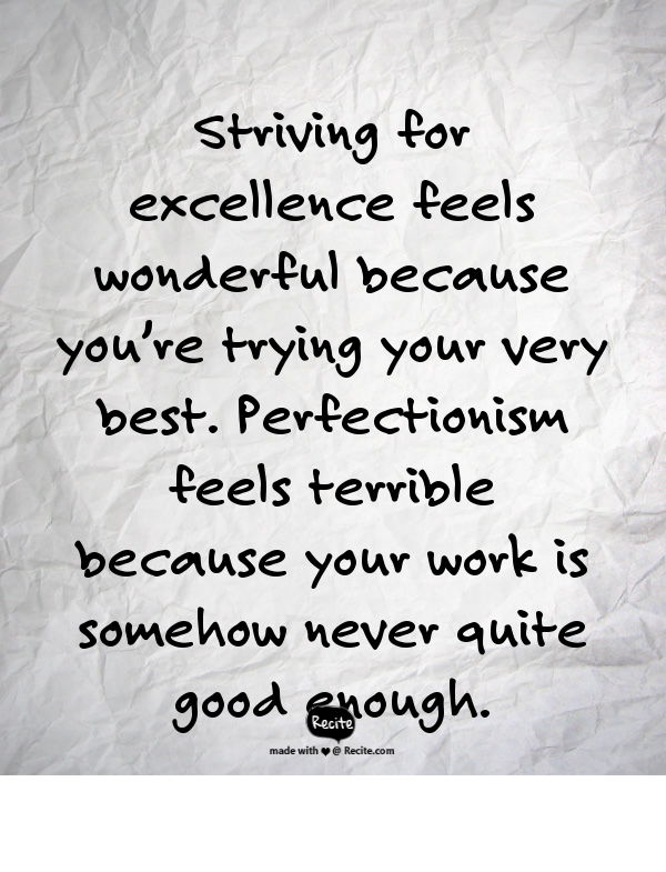 Excellence Versus Perfectionism Quote By Marcia Mccay From The